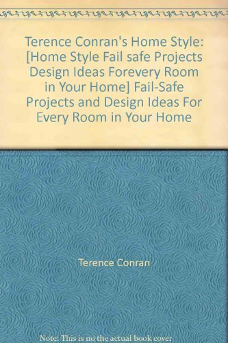 Terence Conran's Home Style: Fail-Safe Projects and Design Ideas For Every Room in Your Home (9780681204584) by Conran, Terence