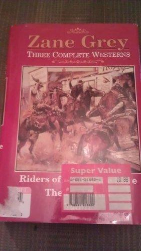Three Complete Westerns: Riders Of The Purple: Grey, Zane