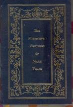 9780681219076: The Mississippi writings of Mark Twain, The Adventures of Tom Sawyer, Life on the Mississippi, The Adventures of Huckleberry Finn