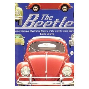 9780681219946: The Beetle. a Comprehensive Illustrated History of the World's Most Popular Car