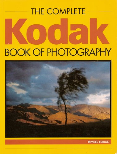 9780681220058: The Complete Kodak Book of Photography (Revised Edition)