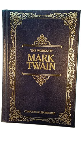 Works of Mark Twain, Complete and Unabridged: Mark Twain; Sameul Langhorne Clemens