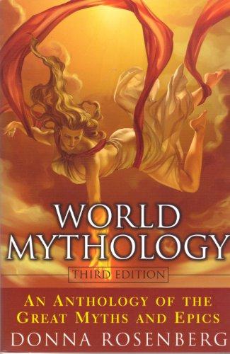 9780681274938: [World Mythology: An Anthology of Great Myths and Epics] (By: Donna Andrea Rosenberg) [published: February, 1994]