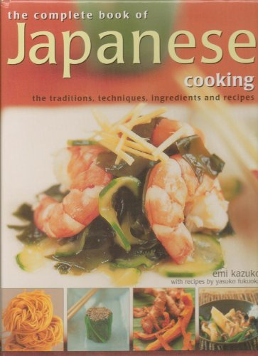 9780681280045: The Complete Book of Japanese Cooking, the Traditions, Ingredients and Recipes