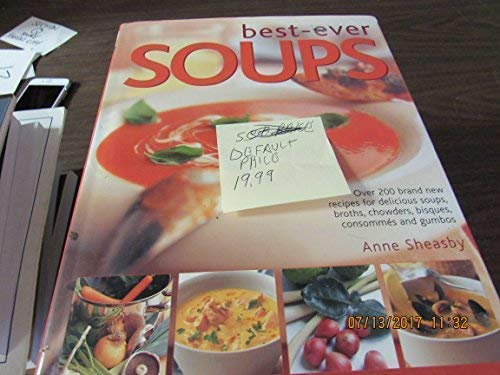 9780681280052: Best Ever Soups: Over 200 Brand New Recipies for Delicious Soups, Broths, Chowders, Bisques, Consommes