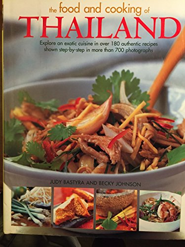 The Food and Cooking of Thailand: Bastyra, Judy &