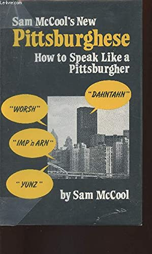 9780681281882: Sam McCool's New Pittsburghese: How to Speak Like a Pittsburgher