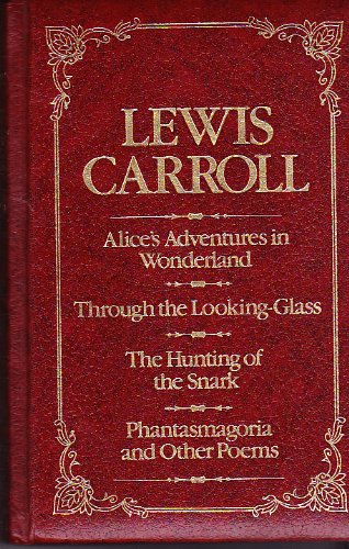 9780681287600: LEWIS CARROLL (ALICE'S ADVENTURES IN WONDERLAND, THROUGH THE LOOKING GLASS, THE HUNTING OF THE SNARK