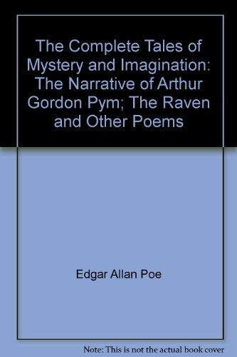9780681287617: Edgar Allan Poe: The Complete Tales of Mystery and Imagination: The Narrative of Arthur Gordon Pym; The Raven and Other Poems
