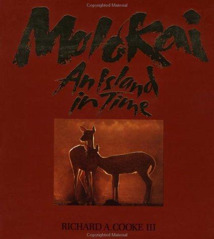 MOLOKAI, AN ISLAND IN TIME.: Cooke, Richard A. , III et al.