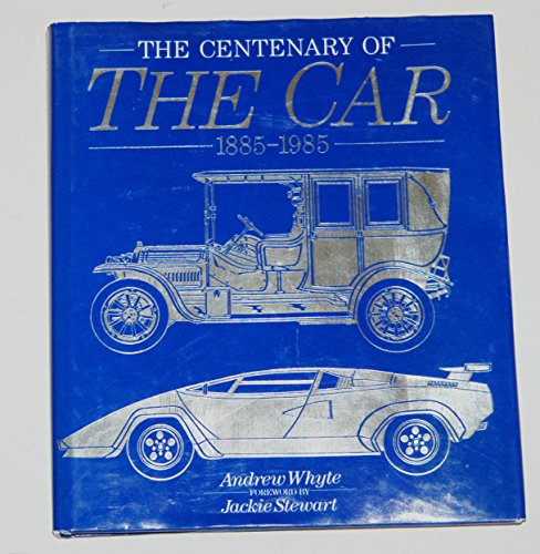 The Centenary Of The Car1885-1985 (The Centenary Of The Car 1885-1985) (0681303859) by Andrew Whyte