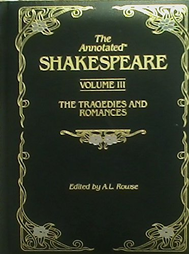 9780681322622: The Annotated Shakespeare Volume III: The Tragedies and Romances