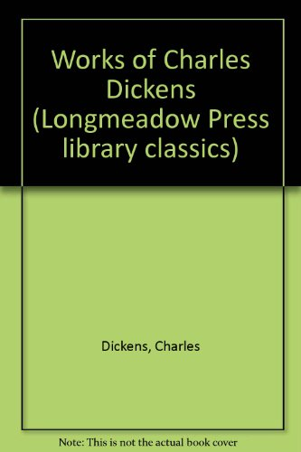 9780681322721: Works of Charles Dickens (Longmeadow Press library classics)
