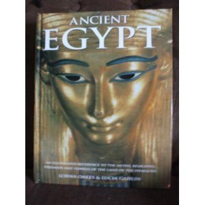 9780681323247: Ancient Egypt: An illustrated reference to the myths, religions, pyramids and temples of the land of the pharaohs