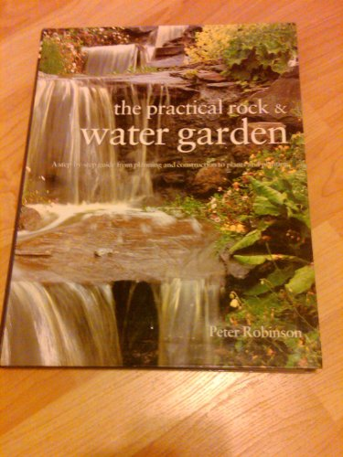 9780681323285: The Practical Rock and Water Garden