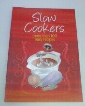 9780681357402: Slow Cookers, More than 100 Easy Recipes (2010-05-03)