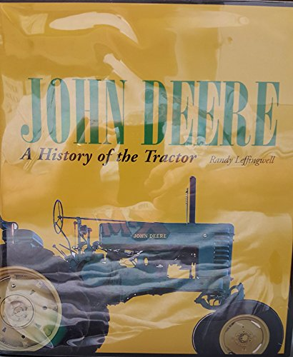 John Deere: A History of the Tractor