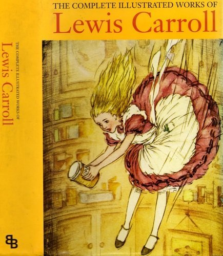 9780681400351: The Complete Illustrated Works of Lewis Carroll