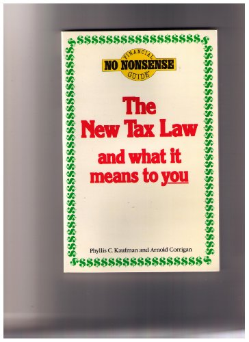 The new tax law and what it means to you: Your guide to the Tax Reform Act of 1986 (No-nonsense ...