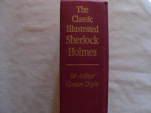 9780681401891: Classic Illustrated Sherlock Holmes: Thirty Seven Short Stories Plus a Complete Novel