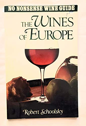 The wines of Europe (No nonsense wine guide): Schoolsky, Robert