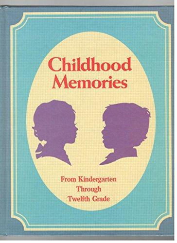 9780681406148: Childhood Memories: From Kindergarten Through Twelfth Grade
