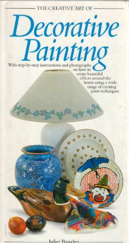 The Creative Art of Decorative Painting (The: Juliet Bawden, Longmeadow