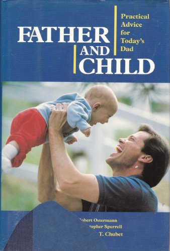 Father And Child: Practical Advice For Today's Dad