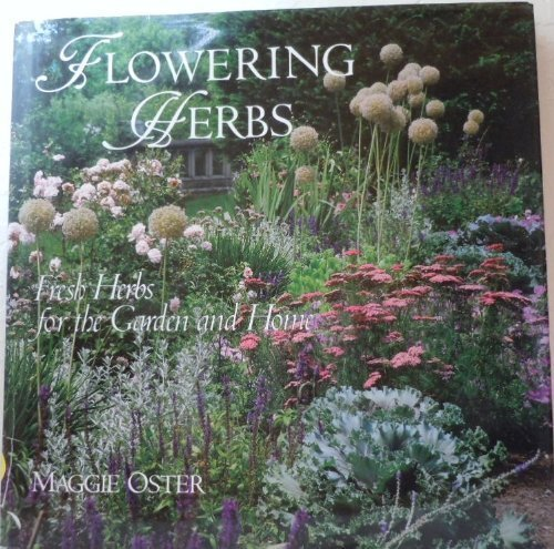 Flowering Herbs: Fresh Herbs for the Garden and Home