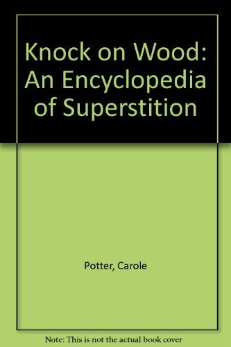 9780681410886: Knock on Wood: An Encyclopedia of Superstition