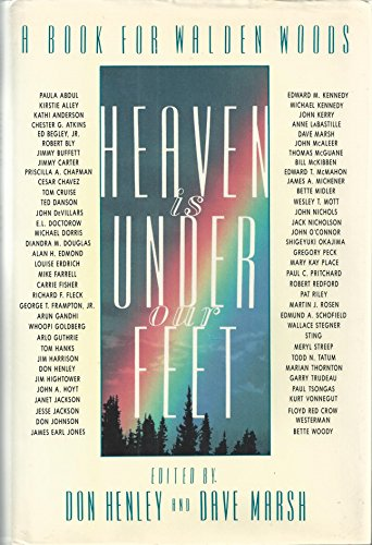Heaven Is Under Our Feet/a Book for Walden Woods: Henley, Don; Dave Marsh, Jimmy Carter, Jim ...