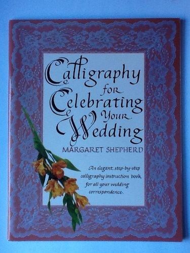 Calligraphy for Celebrating Your Wedding: Shepherd, Margaret