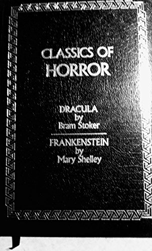 Classics of Horror: Dracula/Frankenstein/2 Books in 1