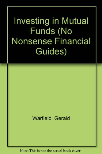 Investing in Mutual Funds (No Nonsense Financial Guides): Gerald Warfield