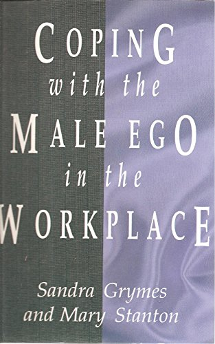 9780681414549: Coping With the Male Ego in the Workplace