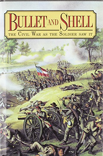 Bullet and Shell: The Civil War As the Soldier Saw It: Williams, George F.