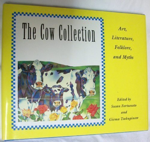 The Cow Collection: Art, Literature, Folklore, and Myths