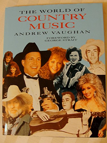 The World of Country Music: Vaughn, Andrew