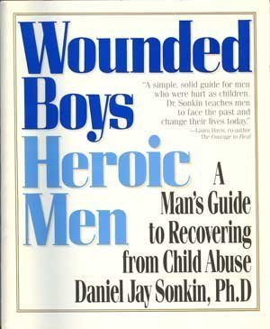 9780681416055: Wounded Boys, Heroic Men: A Man's Guide to Recovering from Child Abuse