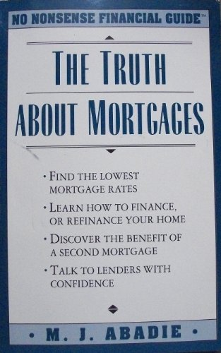 9780681417953: The Truth About Mortgages (No Nonsense Financial Guide)