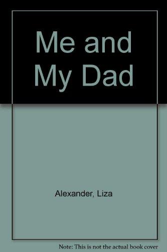 Me and My Dad (9780681418295) by Liza Alexander; Kelley Jarvis; Richard Maurizio