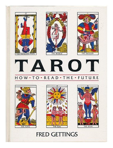 Tarot: How to Read the Future: Gettings, Fred