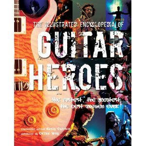 9780681446069: The Illustrated Encyclopedia of Guitar Heroes
