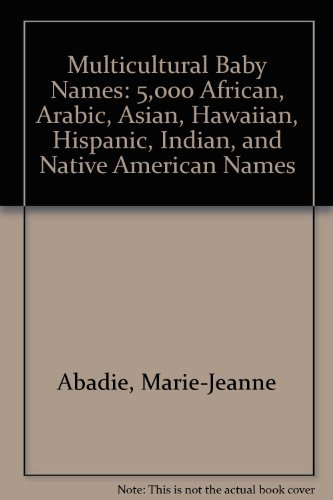 9780681452329: Multicultural Baby Names: 5,000 African, Arabic, Asian, Hawaiian, Hispanic, Indian, and Native American Names