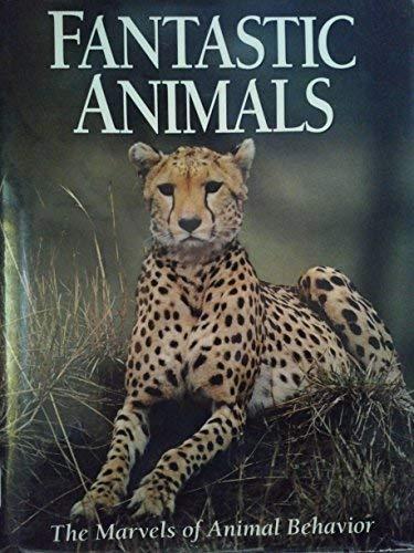 Fantastic Animals : The Marvels of Animal: Longmeadow Press Staff