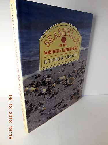 Seashells of the Northern hemisphere (0681453826) by R. Tucker Abbott