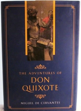 The adventures of Don Quixote: Miguel de Cervantes