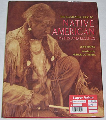9780681454002: The Illustrated Guide To Native American Myths And Legends