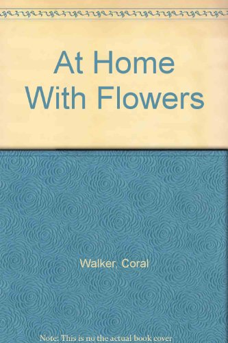 9780681454682: At Home With Flowers