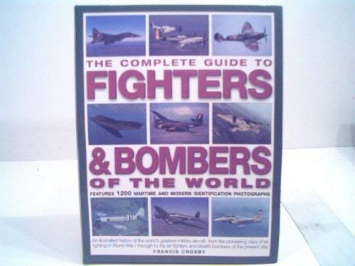 9780681460102: The Complete Guide to Fighters and Bombers of the World